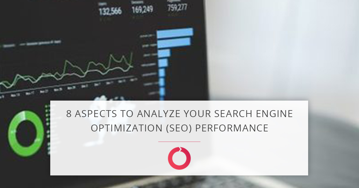 8 essential aspects to analyze your Search Engine Optimization (SEO) performance | Web Target Inc